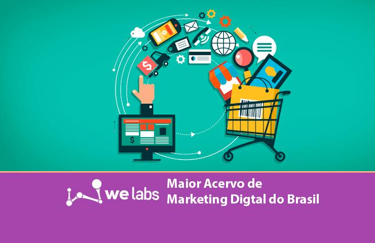 welabs-maior-acervo-de-marketing-digital-do-brasil