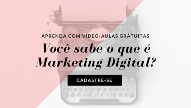 O que é Marketing Digital? Vídeo-aulas gratuitas [Você não pode perder]