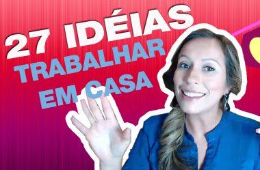 27 Ideias para Montar um Negócio e Trabalhar em Casa