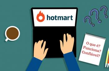 Hotmart – O que é Hotmart? Como Funciona? Funciona Mesmo? Dúvidas sobre Hotmart